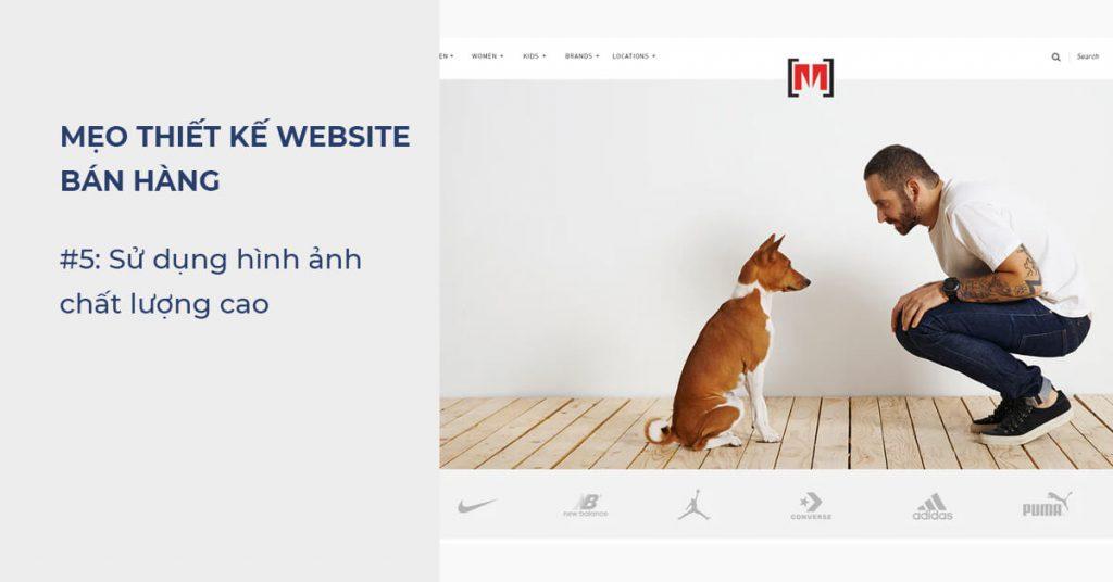 Mẹo thiết kế Website bán hàng: Sử dụng hình ảnh chất lượng cao